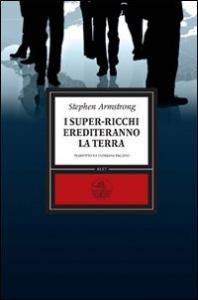 I super-ricchi erediteranno la Terra