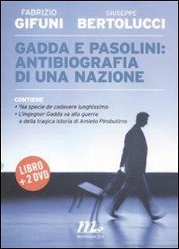 Gadda e Pasolini: antibiografia di una nazione