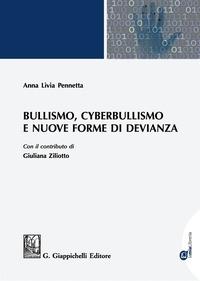 Bullismo, cyberbullismo e nuove forme di devianza