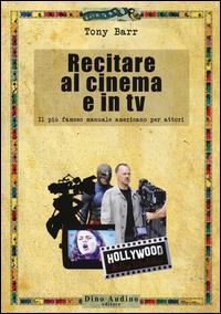 Recitare al cinema e in tv / Tony Barr