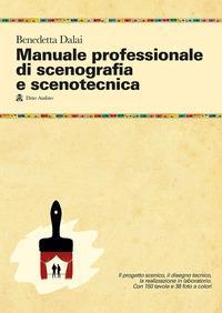 Manuale professionale di scenografia e scenotecnica