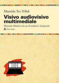 Visivo, audiovisivo, multimediale