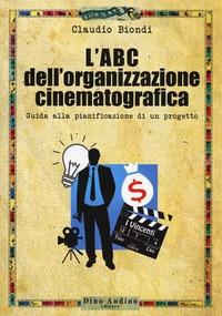 L'ABC dell'organizzazione cinematografica