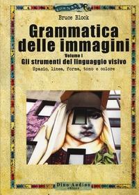 Vol. 1: Gli strumenti del linguaggio visivo