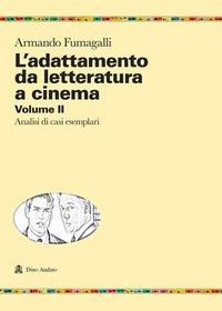 L'adattamento da letteratura a cinema. 2: Analisi di casi esemplari