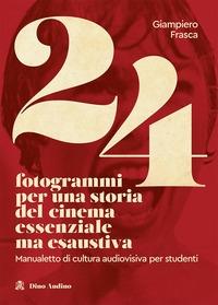 24 fotogrammi per una storia del cinema essenziale ma esaustiva