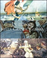 Le donne nella grande guerra