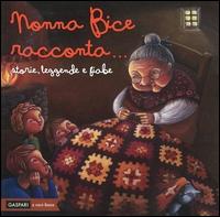 Nonna Bice racconta...