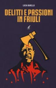 Delitti e passioni in Friuli