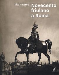 '900 friulano a Roma