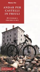 Andar per castelli in Friuli