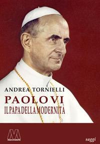 Paolo VI, il papa della modernità
