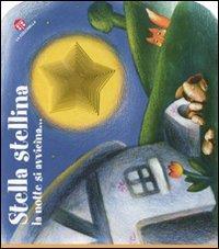 Stella stellina : la notte si avvicina... / [testo di Giovanna Mantegazza ; illustrazioni di Antonella Abbatiello]