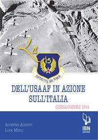 La Fifteenth Air Force dell'USAAF in azione sull'Italia