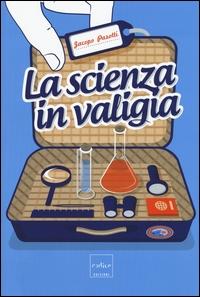 La scienza in valigia