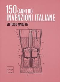 150 (anni di) invenzioni italiane