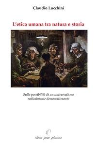 L'etica umana tra natura e storia
