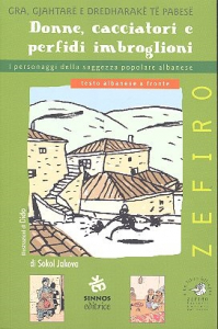 Donne, cacciatori e perfidi imbroglioni : i personaggi della saggezza popolare albanese / Sokol Jakova ; illustrazioni di Dido