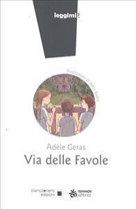 Via delle favole / Adèle Geras ; illustrazioni di Peter Bailey ; traduzione di Laura Russo
