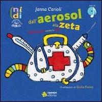 Dall' aerosol alla zeta : filastrocche contro la fifa / Janna Carioli ; illustrazioni di Giulia Forino