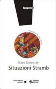 Situazioni Stramb / Kaye Umansky ; illustrazioni di Chris Mould ; traduzione di Laura Russo