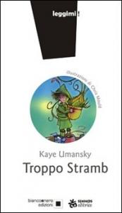 Troppo Stramb / Kaye Umansky ; illustrazioni di Chris Mould ; traduzione di Laura Russo