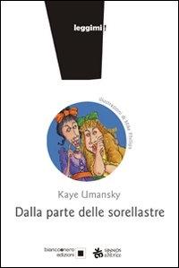 Dalla parte delle sorellastre / Kaye Umansky ; illustrazioni di Mike Phillips ; traduzione di Laura Russo