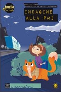 Indagine alla PMI  / Anna Lo Piano ; illustrato da Chiara Nocentini