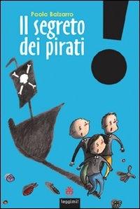 Il segreto dei pirati / Paola Balzarro ; illustrazioni di Ilaria Pigaglio
