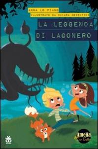 Amelia & zio Gatto. La leggenda di Lagonero