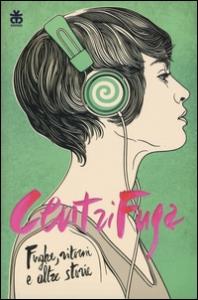 CentriFuga : fughe, ritorni e altre storie