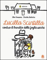 Lucilla Scintilla contro il bandito delle foglie secche