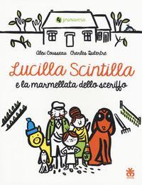 Lucilla Scintilla e la marmellata dello sceriffo / Alex Cousseau ; illustrazioni di Charles Dutertre