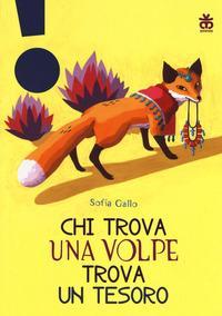 Chi trova una volpe trova un tesoro / Sofia Gallo ; illustrazioni di Teresa Manferrari