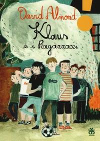 Klaus e i ragazzacci / David Almond ; illustrazioni di Marianna Coppo