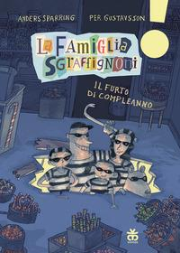 La famiglia Sgraffignoni. Il furto di compleanno