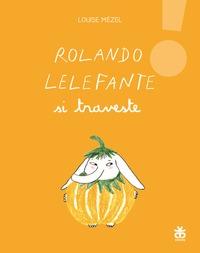 Rolando Lelefante si traveste