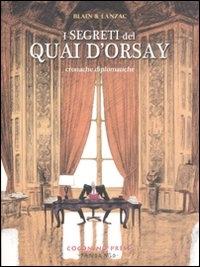 I segreti del Quai d'Orsay : cronache diplomatiche / Blain & Lanzac. 1