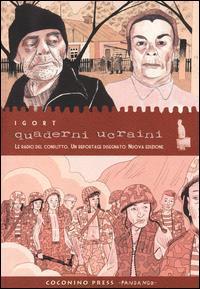 Quaderni ucraini : le radici del conflitto : un reportage disegnato / Igort