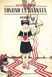Tomino la dannata / Suehiro Maruo. Vol. 2