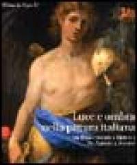Luce e ombra nella pittura italiana tra Rinascimento e Barocco