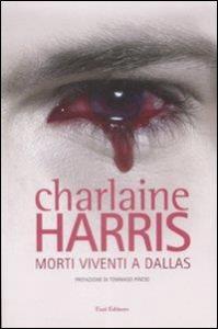 Morti viventi a Dallas / Charlaine Harris ; introduzione di Tommaso Pincio ; traduzione di Annarita Guarnieri