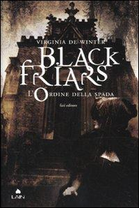 Black Friars. [1]: L'ordine della spada
