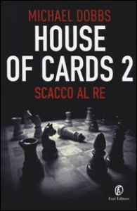 House of cards 2. Scacco al re