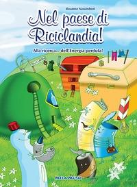 Nel paese di Riciclandia!