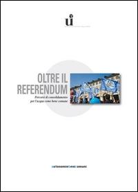 Oltre il referendum