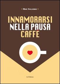 Innamorarsi nella pausa caffé