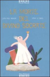 ˆLa ‰ morte del divino Socrate (basato sull'opera di Platone)