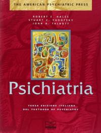 Psichiatria / Robert E. Hales, Stuart C. Yudofsky, John A. Talbott ; edizione italiana a cura di Filippo Bogetto, Paola Rocca. Volume 2.