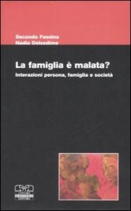 La famiglia è malata?: interazioni persona, famiglia e società